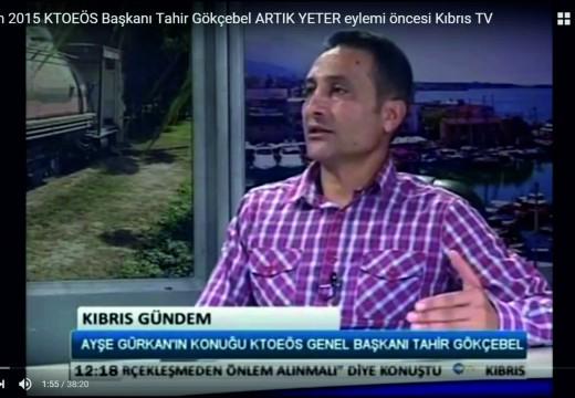 17 Kasım 2015 KTOEÖS Başkanı Tahir Gökçebel ARTIK YETER eylemi öncesi Kıbrıs TV