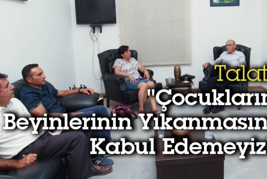 """Cumhuriyetçi Türk Partisi (CTP) Genel Başkanı Talat: """"Çocukların Beyinlerinin Yıkanmasını Kabul Edemeyiz"""""""