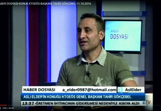KIBRIS TV-HABER DOSYASI-KONUK KTOEÖS BAŞKANI TAHİR GÖKÇEBEL-11.10.2016
