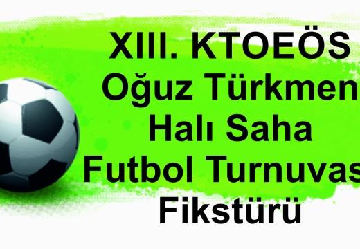 XIII. KTOEÖS Oğuz Türkmen Halı Saha Futbol Turnuvası Fikstürü
