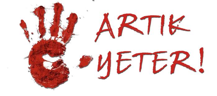 """BU GİDİŞATA """"ARTIK YETER!"""" DİYORUZ"""